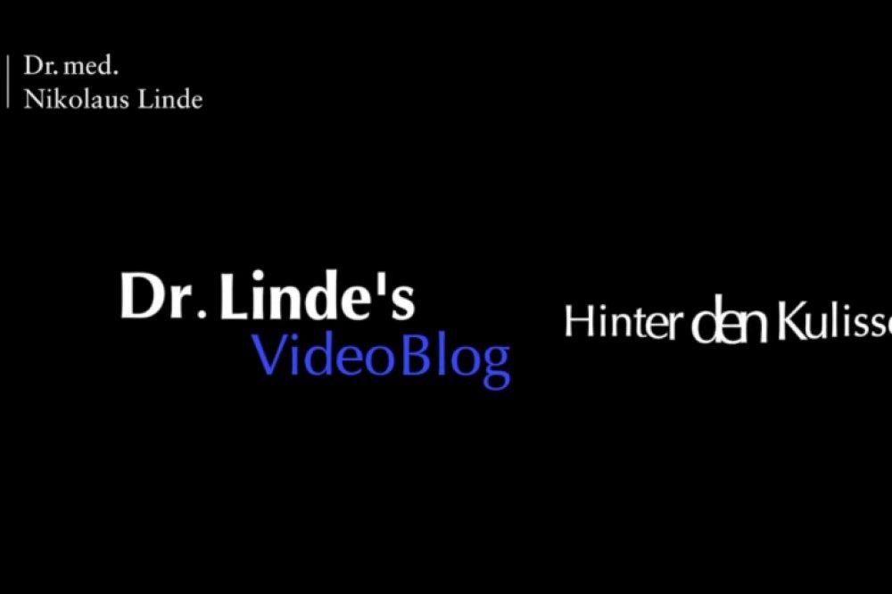 Dr. Lindes VideoBlog: Hinter den Kulissen
